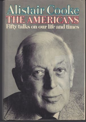 The Americans. Alistair Cooke