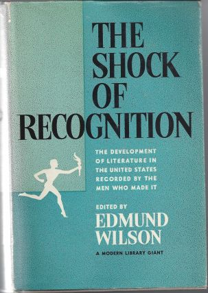 The Shock of Recognition - Modern Library G-83. Edmund Wilson, Editior