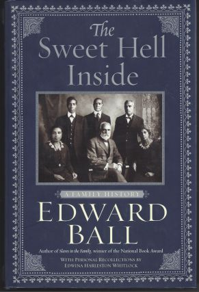 The Sweet Hell Inside: A Family History. Edward Ball