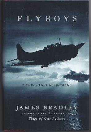 Flyboys: A True Story of Courage. James Bradley