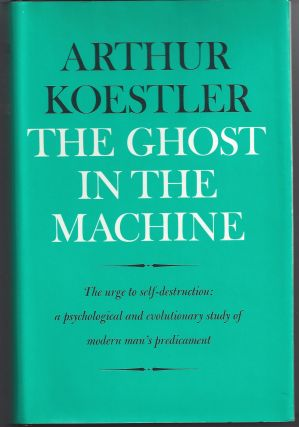 The Ghost in the Machine. Arthur Koestler