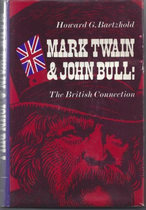 Mark Twain and John Bull;: The British Connection. Howard G. Baetzhold