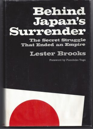 Behind Japan's Surrender: The Secret Struggle That Ended an Empire. Lester Brooks