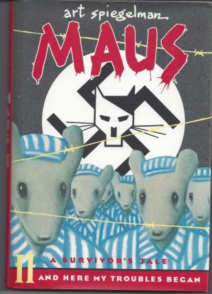 Maus II, A Survivor's Tale: And Here My Troubles Began. Art Spiegelman