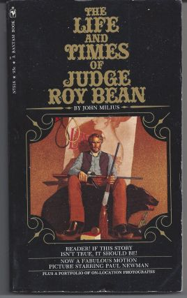 The Life and Times of Judge Roy Bean - Movie Tie-In. John Milius