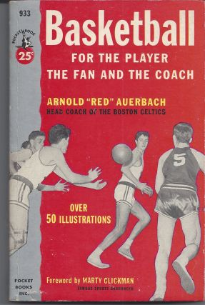 "Basketball for the Player the Fan and the Coach. Arnold ""Red"" Auerbach"