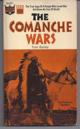 The Comanche Wars. Tom Bailey
