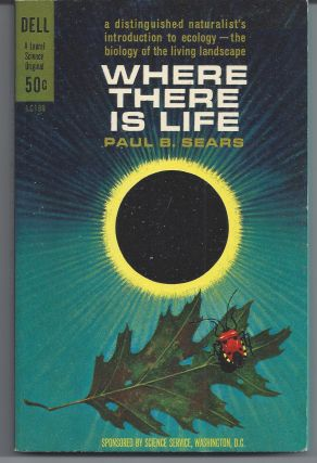 Where There is Life. Paul S. Sears