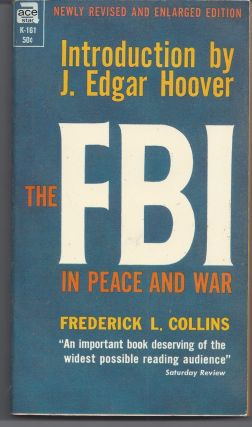 The FBI in Peace and War. Frederick L. Collins