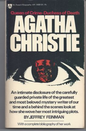 Agatha Christie; Queen of Crime - Duchess of Death. Jeffrey Feinman
