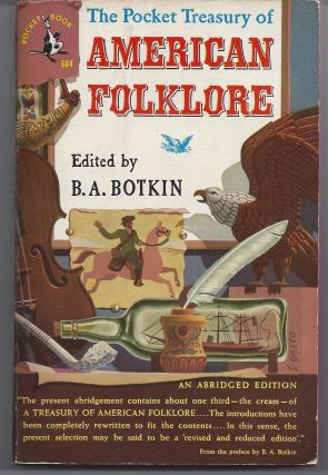 The Pocket Treasury of American Folklore. B. A. Botkin