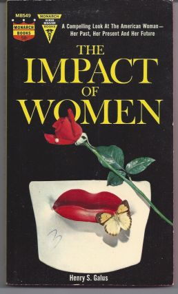 The Impact of Women. Henry S. Galus