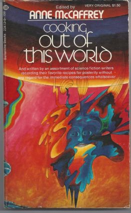 Cooking Out of This World. Anne McCaffrey, Editior
