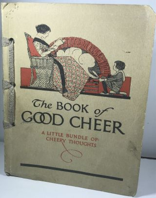 The Book of Good Cheer - A Little Bundle of Cheery Thoughts. Edwin Osgood Grover