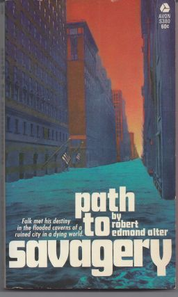 Path to Savagery. Robert Edmond Alter