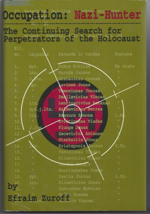 Occupation: Nazi-Hunter : The Continuing Search for the Perpetrators of the Holocaust. Efraim Zuroff