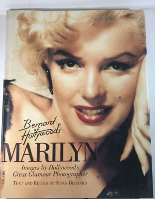 Marilyn: Images by Hollywood's Great Glamour Photographer (Bernard of Hollywood's). Susan Bernard