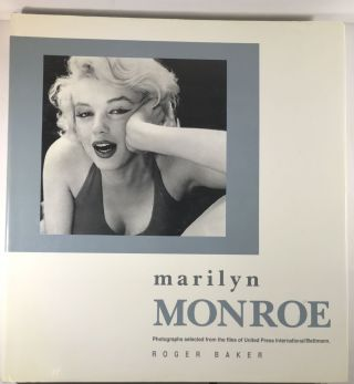Marilyn Monroe: Photographs Selected from the Files of United Press International. Roger Baker