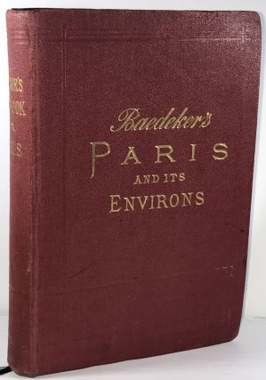 Baedeker's Paris and its Environs. Karl Baedeker