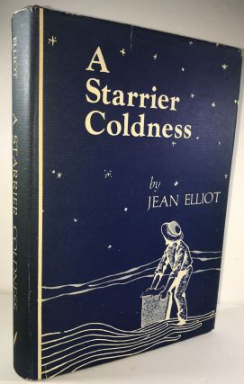 A Starrier Coldness. Jean Elliot