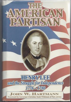 The American Partisan: Henry Lee and the Struggle for Independence, 1776-1780. John W. Hartmann