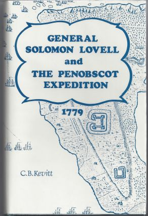 General Solomon Lovell and the Penobscot Expedition. Chester B. Kevitt