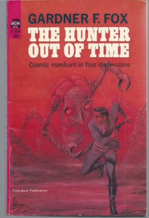 The Hunter Out of Time. Gardner Fox, F