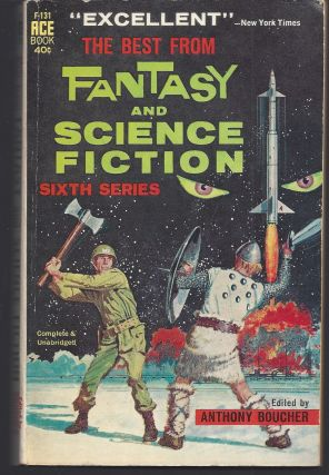 The Best From Fantasy and Science Fiction - Sixth Series. Anthony Boucher