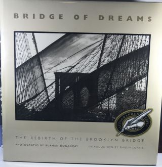 Bridge of Dreams: The Rebirth of the Brooklyn Bridge. Burhan Dogancay, Phillip Photographer - Lopate