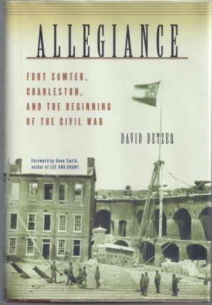 Allegiance: Fort Sumter, Charleston, and the Beginning of the Civil War. David Detzer