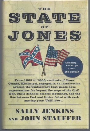 The State of Jones: The Small Southern County That Seceded from the Confederacy. Sally Jenkins,...