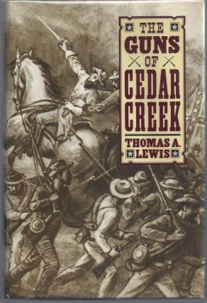 The Guns of Cedar Creek. Thomas A. Lewis