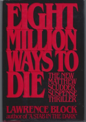 Eight Million Ways to Die (Inscribed Association Copy). Lawrence Block