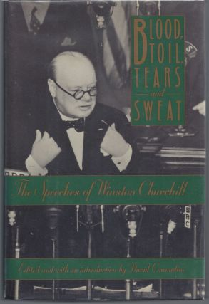Blood, Toil, Tears and Sweat: The Speeches of Winston Churchill. Winston S. Churchill