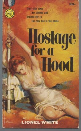 Hostage for a Hood. Lionel White