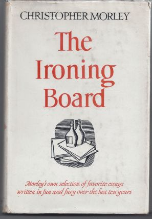 The Ironing Board. Christopher Morley