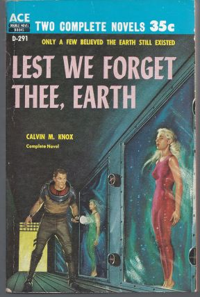 Lest We Forget Thee, Earth / People Minus X. Calvin Knox, Z., Raymod, M. / Gallun