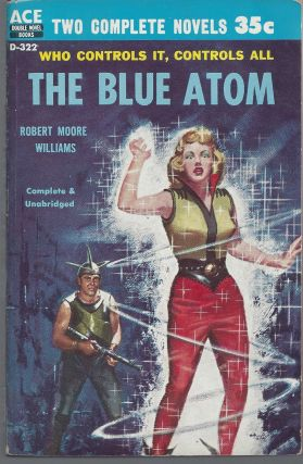 The Blue Atom / The Void Beyond and Other Stories. Robert Moore / Robert Moore Williams Williams