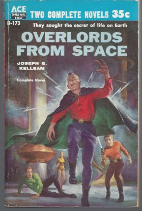 Overlords From Space / The Man Who mastered Time. Joseph E. / Cummings Kelleam, Ray