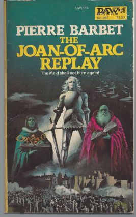 The Joan-of-Arc Replay. Pierre Barbet