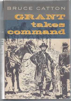 Grant Takes Command. Bruce Catton
