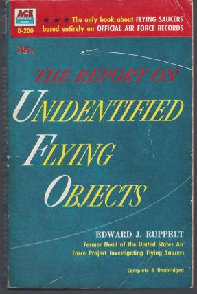 The Report on Unidentified Flying Objects. Edward J. Ruppelt