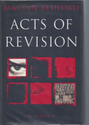 Acts of Revision. Martyn Bedford