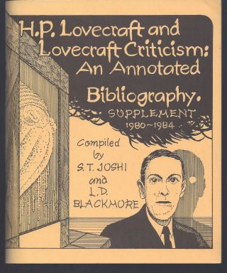 H.P. Lovecraft and Lovecraft Criticism: An Annotated Bibliography - Supplement 1980-1984. S. T....
