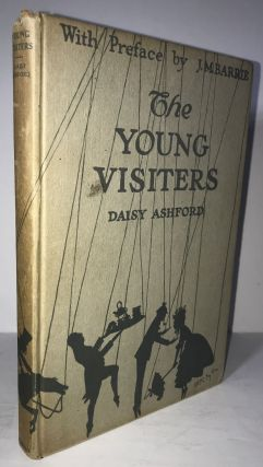 The Young Visiters Or, Mr. Salteena's Plan. With a Preface by J. M. Barrie. Daisy Ashford