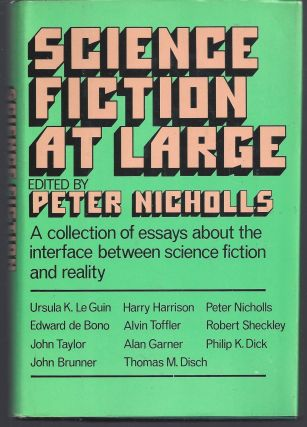 Science Fiction at Large: A Collection of Essays About theInterface Between Science Fiction and...