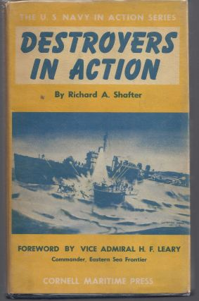 Destroyers In Action. Richard A. Shafter
