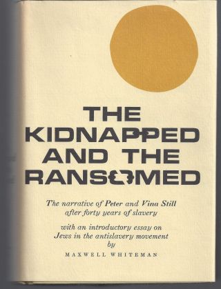 The Kidnapped and the Ransomed: The Narrative of Peter and Vina Still After Forty Years of...