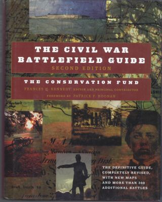 The Civil War Battlefield Guide: The Definitive Guide, Completely Revised, with New Maps and More...