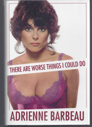 There are Worse Things I Could Do. Adrienne Barbeau
